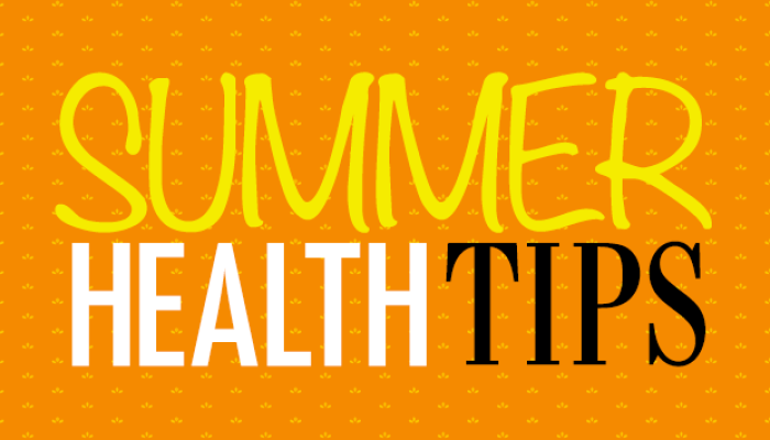 Healthy Tips for This Summer